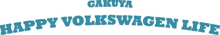 GAKUYA HAPPY VOLKSWAGEN LIFE